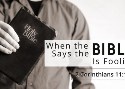When the Bible Says the Bible Is Foolish