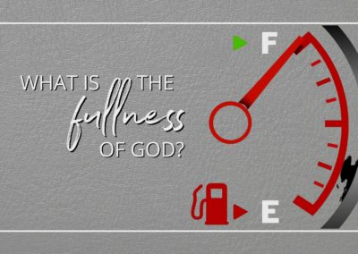 What is the Fullness of God?