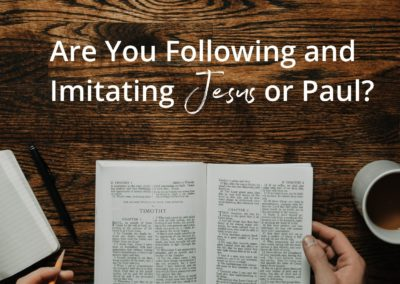 Are You Following and Imitating Jesus or Paul?